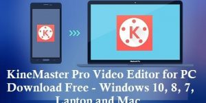 KineMaster for PC and Mac